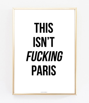 This Isn't Fucking Paris