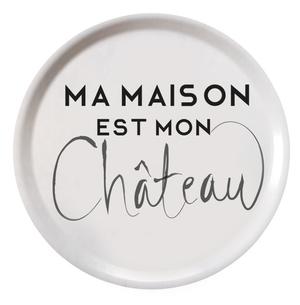 """Trendy Tray """"Ma Maison Est Mon Chateau"""""""